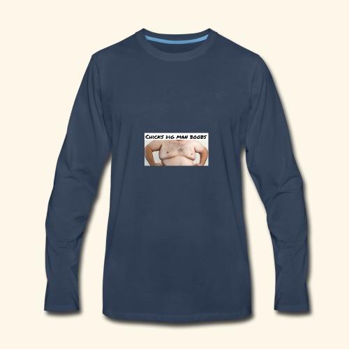 chicks dig man boobs - Men's Premium Long Sleeve T-Shirt