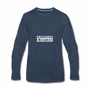 Progress and Reform - Men's Premium Long Sleeve T-Shirt