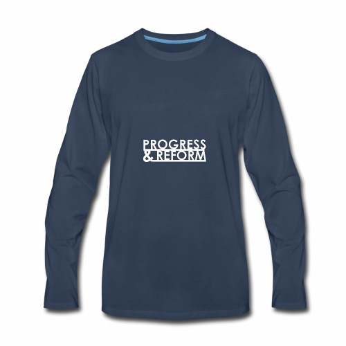 Progress and Reform - Men's Premium Long Sleeve T-Shirt