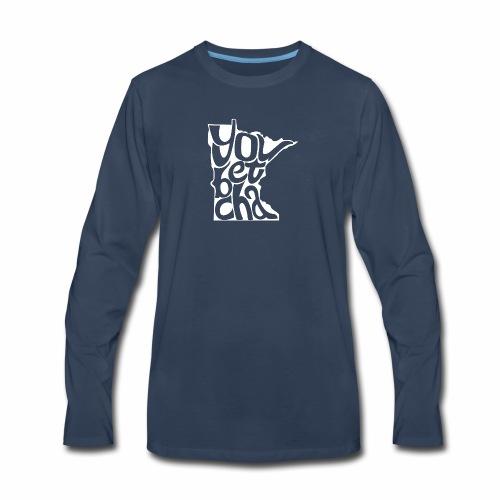 You Betcha - Men's Premium Long Sleeve T-Shirt