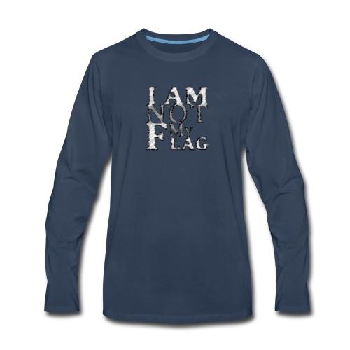 I am NOT my flag - Men's Premium Long Sleeve T-Shirt