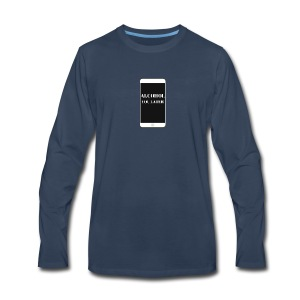 ALCOHOL YOU LATER - Men's Premium Long Sleeve T-Shirt