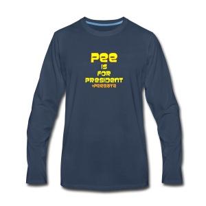 pee for president - Men's Premium Long Sleeve T-Shirt