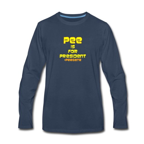 pee for president - Men's Premium Long Sleeve T-Shirt