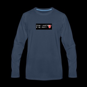 stop looking at my ass - Men's Premium Long Sleeve T-Shirt