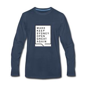 Make Keep Sydney Open Great Again - Men's Premium Long Sleeve T-Shirt