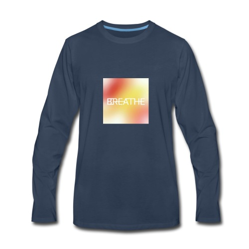 BREATHE - Men's Premium Long Sleeve T-Shirt