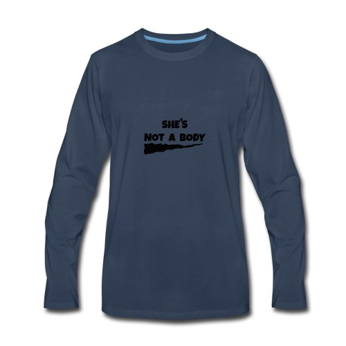 She's Not a Body - Men's Premium Long Sleeve T-Shirt