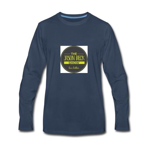 The Live Better The Jason Beck Show - Men's Premium Long Sleeve T-Shirt