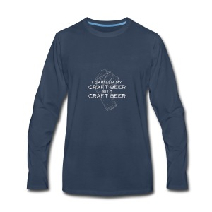 I Garnish my Craft Beer with Craft Beer - Men's Premium Long Sleeve T-Shirt