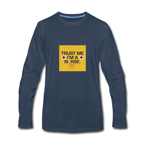 Trust me im a nurse tee - Men's Premium Long Sleeve T-Shirt