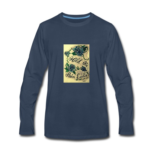 Hold On Pain Ends - Men's Premium Long Sleeve T-Shirt