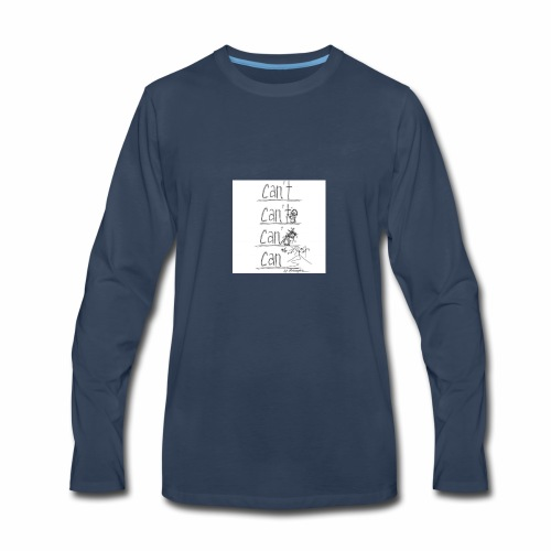 CAN'T to CAN - Men's Premium Long Sleeve T-Shirt