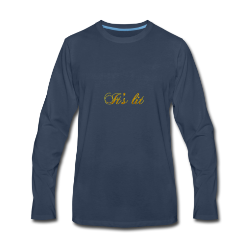 Cool Text Its lit 269601245161349 - Men's Premium Long Sleeve T-Shirt