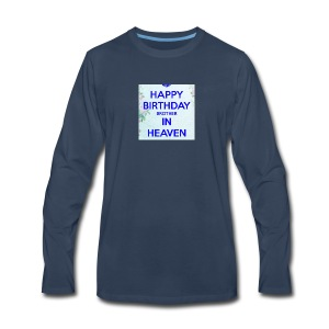 Happy Birthday Brother in Heaven - Men's Premium Long Sleeve T-Shirt