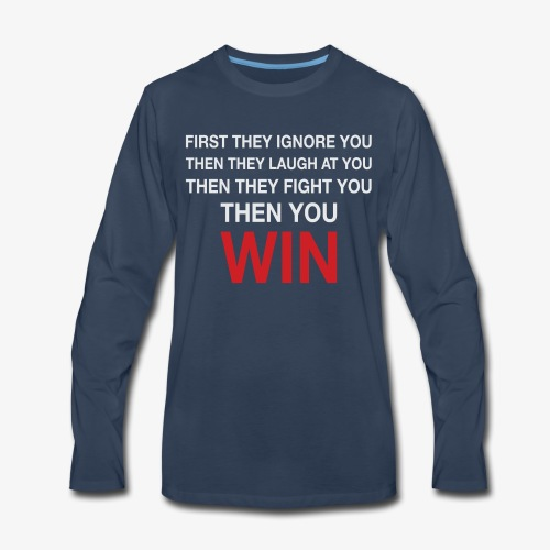 Then You Win T Shirt - Men's Premium Long Sleeve T-Shirt