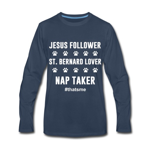 Jesus follower ST. bernard lover nap taker - Men's Premium Long Sleeve T-Shirt