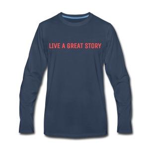 Live a Great Story - Men's Premium Long Sleeve T-Shirt