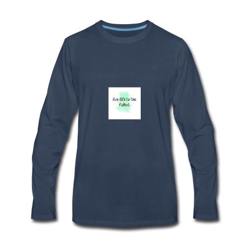 114497 Live Life To The Fullest - Men's Premium Long Sleeve T-Shirt