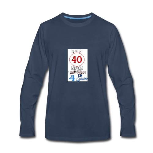 Yea I'm 40 but..... - Men's Premium Long Sleeve T-Shirt
