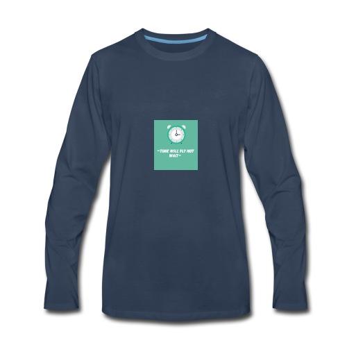 Time will fly not wait is a inspiring message - Men's Premium Long Sleeve T-Shirt