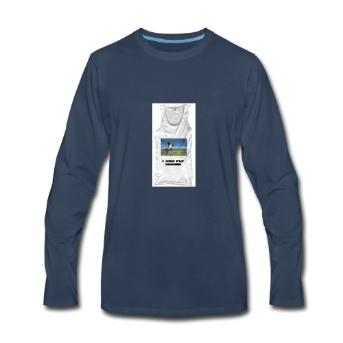 CAN FLY HIGHER TEESHIRT - Men's Premium Long Sleeve T-Shirt