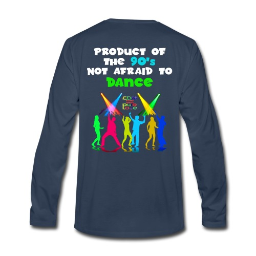 PRODUCT OF THE 90s NOT AFRAID TO DANCE - Men's Premium Long Sleeve T-Shirt
