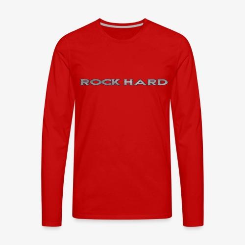 ROCK HARD - Men's Premium Long Sleeve T-Shirt