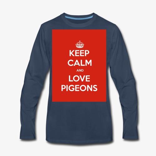 KEEP CALM AND LOVE PIGEONS - Men's Premium Long Sleeve T-Shirt
