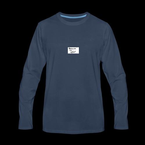 Because I'm LEGIT - Men's Premium Long Sleeve T-Shirt