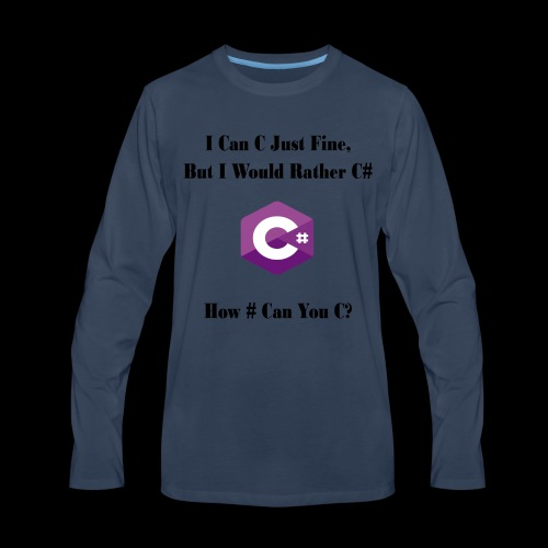 C Sharp Funny Saying - Men's Premium Long Sleeve T-Shirt