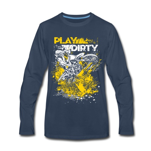 Rude Dirt Bike Play Dirty - Men's Premium Long Sleeve T-Shirt