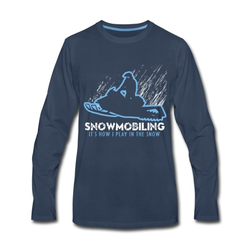 Snowmobile How I Play - Men's Premium Long Sleeve T-Shirt
