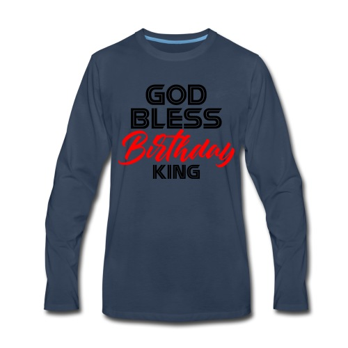 GOD BLESS BIRTHDAY KING - Men's Premium Long Sleeve T-Shirt