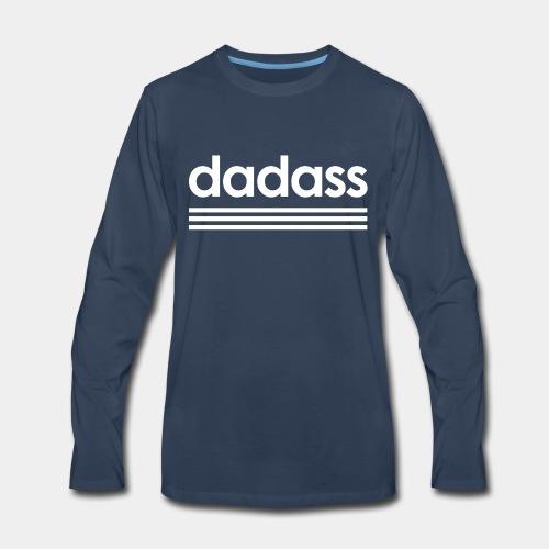 dad dadass badass - Men's Premium Long Sleeve T-Shirt
