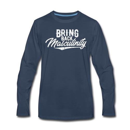 Bring Back Masculinity White Logo - Men's Premium Long Sleeve T-Shirt