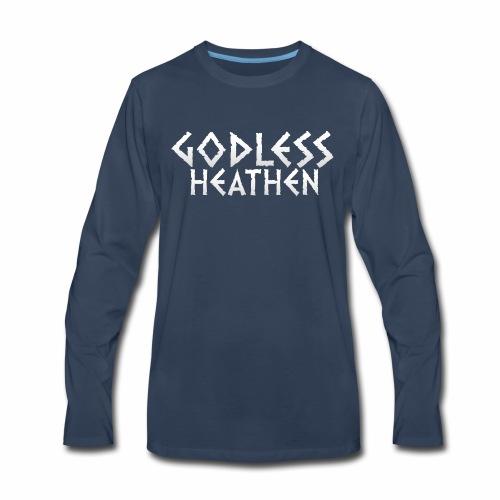 Godless Heathen - Men's Premium Long Sleeve T-Shirt