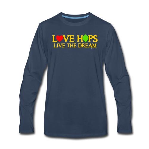 Love Hops Live The Dream - Men's Premium Long Sleeve T-Shirt