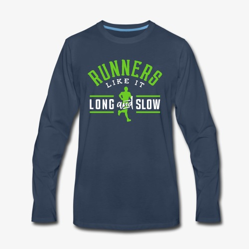 Runners Like It Long And Slow - Men's Premium Long Sleeve T-Shirt