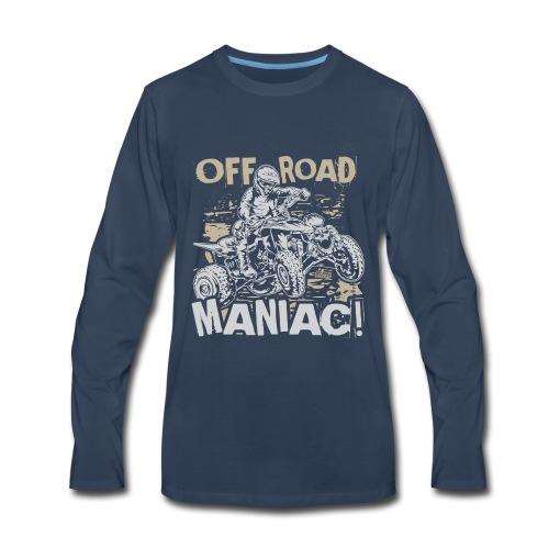 ATV Quad Off-Road Maniac - Men's Premium Long Sleeve T-Shirt