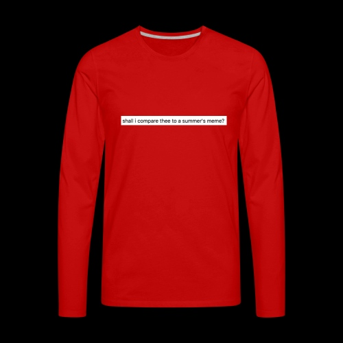 shall i compare thee to a summer's meme? - Men's Premium Long Sleeve T-Shirt