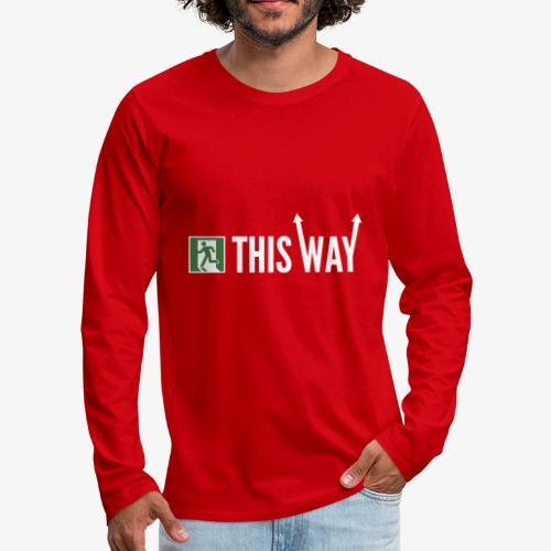 Please Exit This Way - Men's Premium Long Sleeve T-Shirt