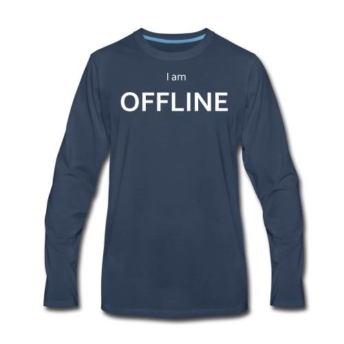 I am offline T-Shirt - Men's Premium Long Sleeve T-Shirt