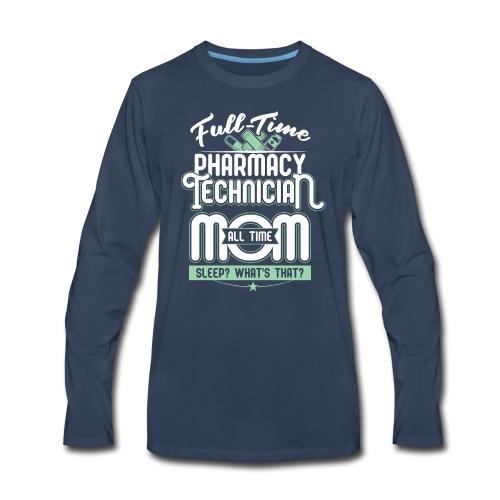 FULL TIME TEACHER ALL TIME MOM - TEACHER MOM - Men's Premium Long Sleeve T-Shirt