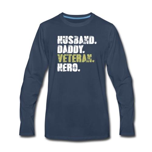 Husband Daddy Veteran Hero, Funny Fathers Day Gift - Men's Premium Long Sleeve T-Shirt