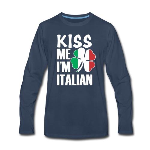 Kiss me I'm Italian Happy St Patrick's Day 2019 - Men's Premium Long Sleeve T-Shirt