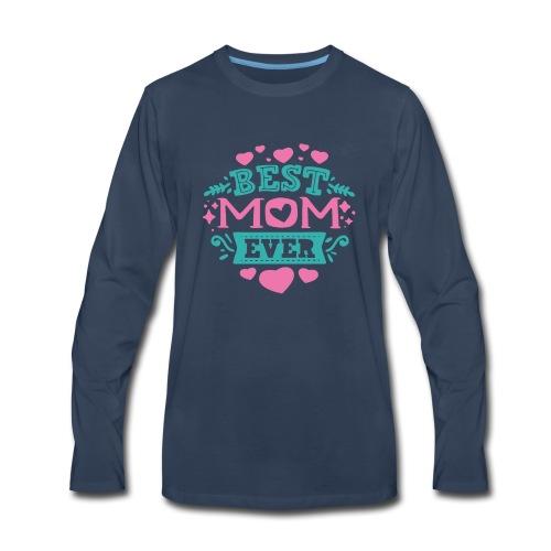 Best Mom Ever, Best Mum Ever, Best Mother Ever - Men's Premium Long Sleeve T-Shirt