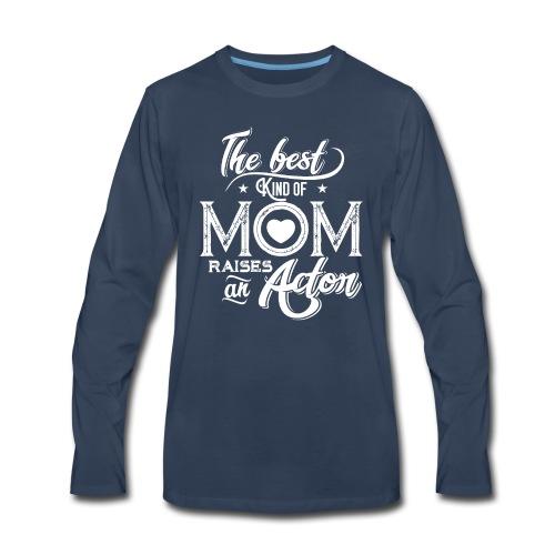 The Best Kind Of Mom Raises An Actor, Mother's Day - Men's Premium Long Sleeve T-Shirt