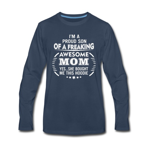 I'm A Proud Son Of A Freaking Awesome Mom - Men's Premium Long Sleeve T-Shirt