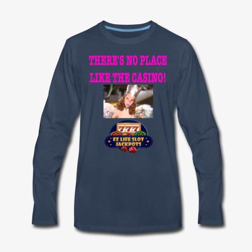 NO PLACE LIKE THE CASINO! - Men's Premium Long Sleeve T-Shirt
